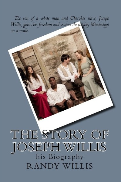 The Story of Joseph Willis by Randy Willis